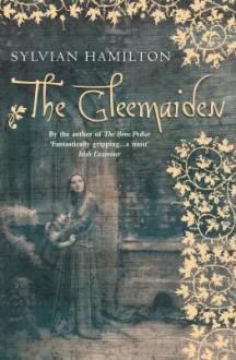 The Gleemaiden - Sylvian Hamilton