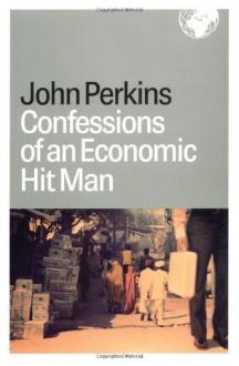Confessions of an Economic Hit Man - John Perkins
