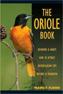 The Oriole Book - Nancy Flood