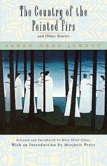 The Country of the Pointed Firs, and Other Stories - Sarah Orne Jewett