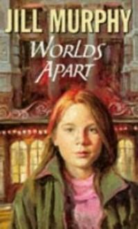Worlds Apart - Jill Murphy