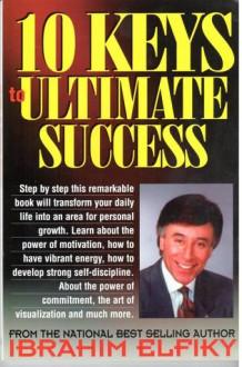 10 Keys To Ultimate Success - إبراهيم الفقي, Ibrahim Elfiky