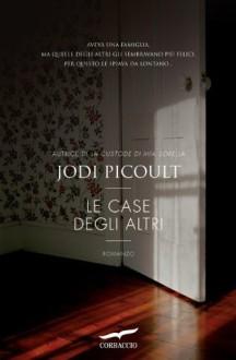 Le case degli altri (Romance) (Italian Edition) - Lucia Corradini Caspani, Jodi Picoult