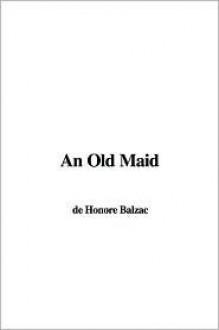 An Old Maid - Honoré de Balzac