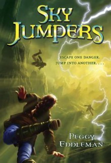 Sky Jumpers: Book 1 - Peggy Eddleman