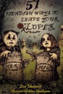 51 Fiendish Ways to Leave Your Lover - Lisa Mannetti, Glenn Chadbourne