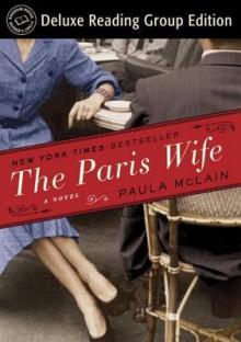 The Paris Wife: A Novel - Paula McLain