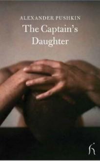 The Captain's Daughter - Alexander Pushkin, Robert Chandler