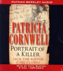 Portrait of a Killer: Jack the Ripper--Case Closed - Patricia Cornwell