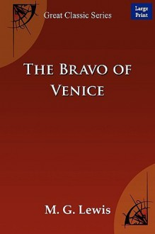 The Bravo of Venice - G. Lewis M. G. Lewis, G. Lewis M. G. Lewis
