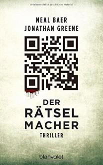 Der Rätselmacher: Thriller - Neal Baer,Jonathan Greene,Fred Kinzel
