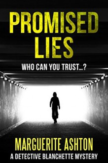 Promised Lies (A Detective Blanchette Mystery Book 1) - Marguerite Ashton