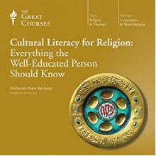 Cultural Literacy for Religion: Everything the Well-Educated Person Should Know - Mark Berkson