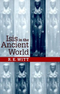 Isis in the Ancient World - R.E. Witt