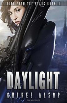 Daylight (Girl from the Stars #2) - Cheree Alsop