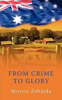 From Crime to Glory - Morris Zebaida