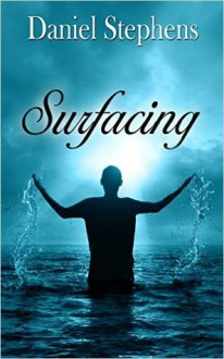Surfacing - Daniel Stephens