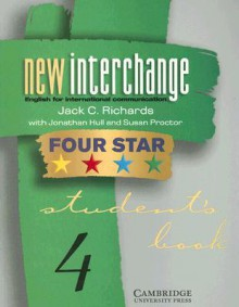 New Interchange 4 Four Star Student's Book - Jack C. Richards, Jonathan Hull, Susan Proctor