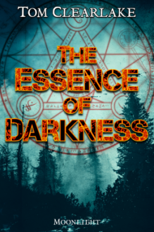 The Essence of Darkness - Tom Clearlake