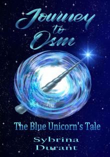 Journey To Osm: The Blue Unicorn's Tale - Sybrina Durant, Travis Erwin