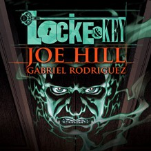 FREE: Locke & Key - Tatiana Maslany,Audible Studios,Joe Hill,Gabriel Rodríguez,Kate Mulgrew,Haley Joel Osment,Full Cast