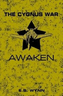 The Cygnus War: Awaken - E.S. Wynn