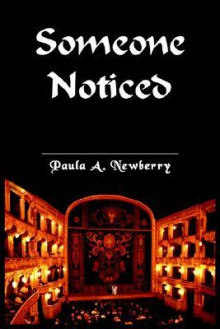 Someone Noticed - Paula, A. Newberry