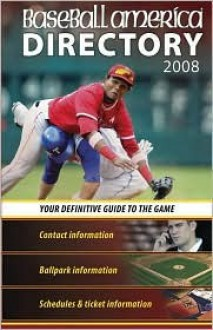 Baseball America Directory: Your Definitive Guide to the Game - Will Lingo