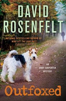 Outfoxed: An Andy Carpenter Mystery (An Andy Carpenter Novel) - David Rosenfelt