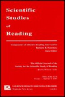 Components of Effective Reading Intervention: A Special Issue of Scientific Studies of Reading - Barbara R. Foorman