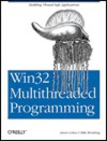 WIN32 Multithreaded Programming - Aaron Cohen, Mike Woodring