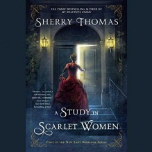 A Study in Scarlet Women (Lady Sherlock Series, Book 1) - Sherry Thomas