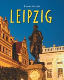 Journey Through Leipzig - Bernd Weinkauf, Horst Herzig, Tina Herzig