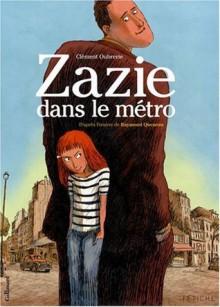 Zazie Dans Le Métro - Clément Oubrerie