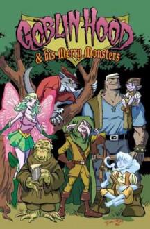 Goblin Hood & His Merry Monsters - Bobby Timony