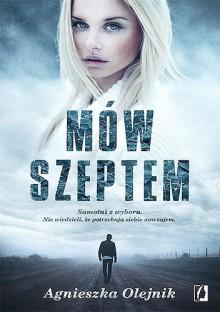 Mów szeptem - Agnieszka Olejnik