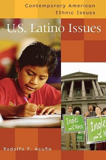 U.S. Latino Issues - Rudolfo F. Acuña