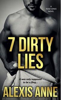7 Dirty Lies (Tease) - Alexis Anne