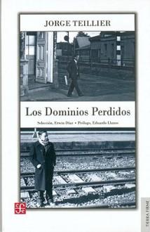 Los Dominios Perdidos - Jorge Teillier