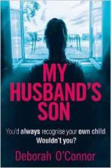 My Husband's Son - Deborah O'connor