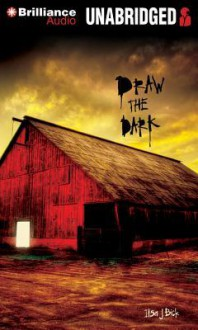 Draw the Dark - Ilsa J. Bick, Joshua Swanson