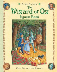 The Wizard of Oz Jigsaw Book. Illustrated by Sian Bailey - Sin Bailey
