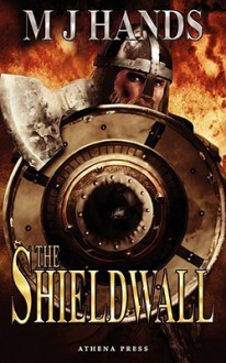 The Shieldwall - M.J. Hands