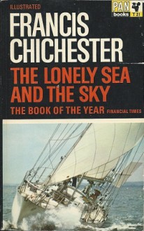 The Lonely Sea and the Sky - Francis Chichester