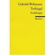 Treibjagd. - Gabriele Wohmann