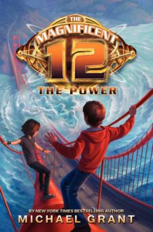 The Magnificent 12: The Power - Michael Grant