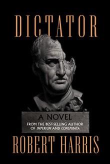 Dictator: A novel (Cicero Trilogy) - Robert Harris
