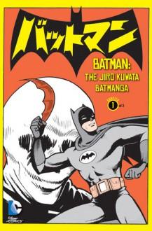 Batman: The Jiro Kuwata Batmanga Vol. 1 - Jiro Kuwata