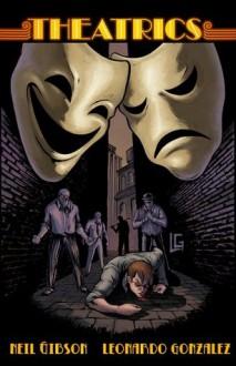 Theatrics - Neil Gibson,Leonardo A. Gonzales