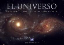 El universo: Imagenes desde el telescopio Hubble - Leo Marriott